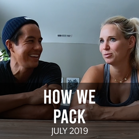 July 2019 : How To Pack – Our Best Gear, Tips and Secrets
