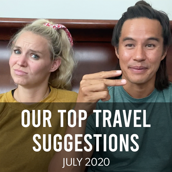 July 2020: Our Top Travel Suggestions
