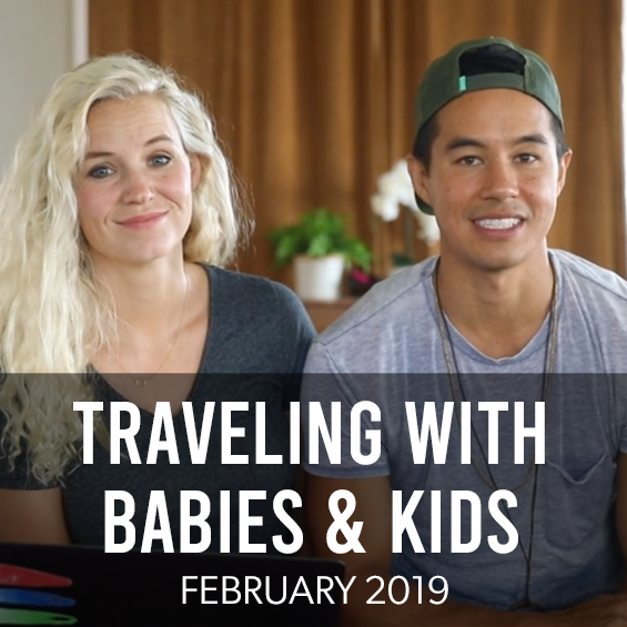 February 2019 : Traveling With Kids – All Of Our Best Tricks And Tips