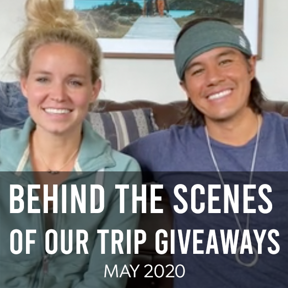 May 2020: Behind the Scenes of our Trip Giveaways
