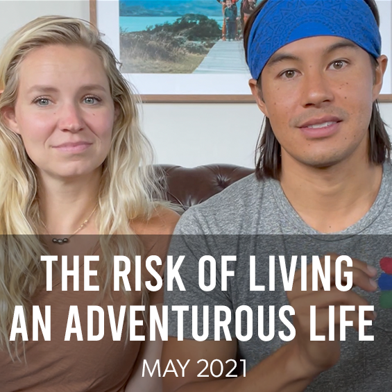 May 2021 : The Risks of Living an Adventurous Lifestyle