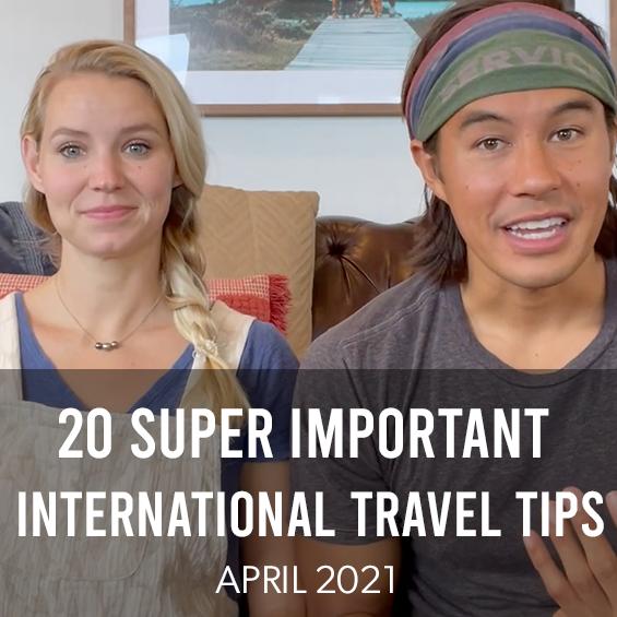 April 2021 – 20 Super Important International Travel Tips