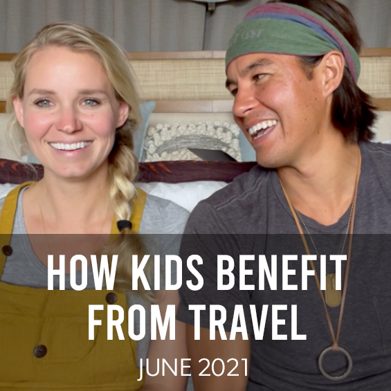 JUNE 2021 : HOW KIDS BENEFIT FROM TRAVEL